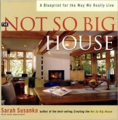 The Not So Big House, Sarah Susanka