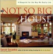 The Not So Big House, Sarah Susanka